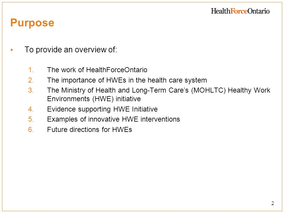 Purpose To provide an overview of: The work of HealthForceOntario