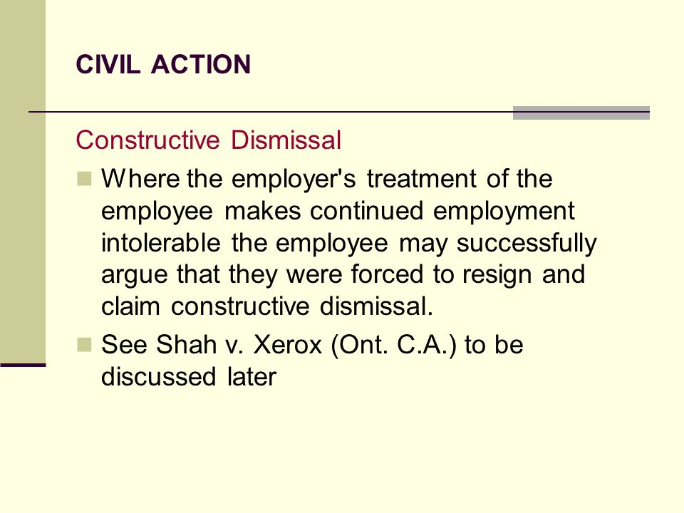 CIVIL ACTION Constructive Dismissal.