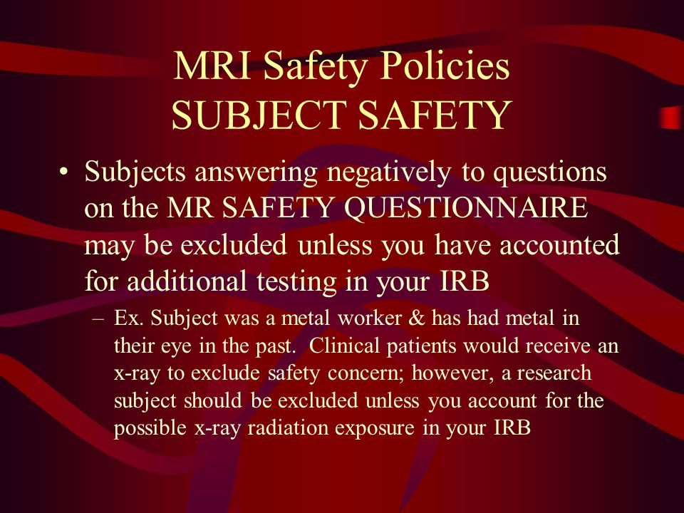 MRI Safety Policies SUBJECT SAFETY