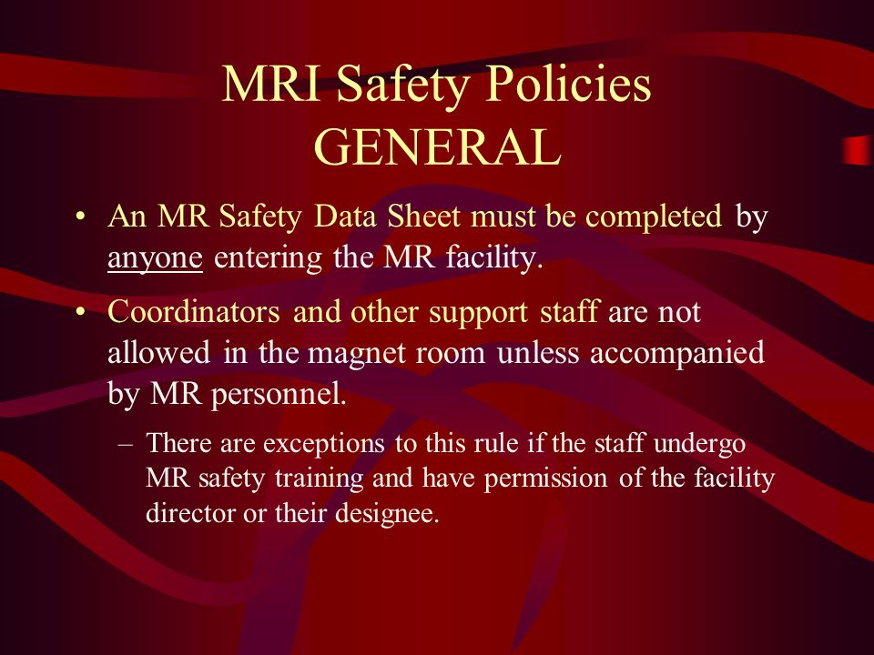 MRI Safety Policies GENERAL