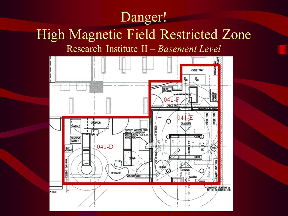 Danger! High Magnetic Field Restricted Zone Research Institute II – Basement Level