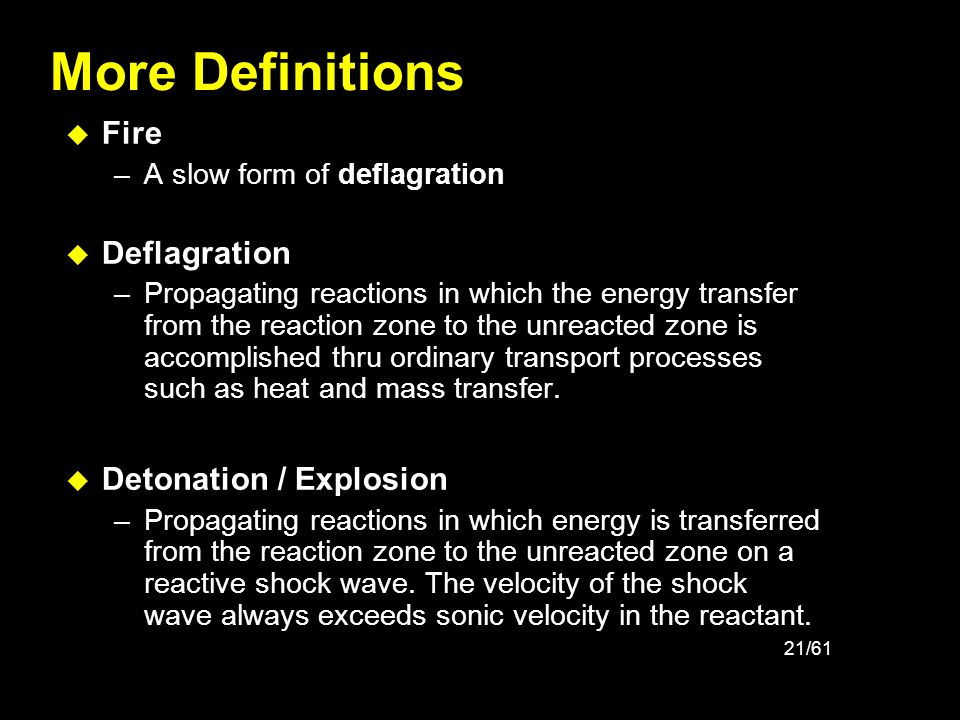 More Definitions Fire Deflagration Detonation / Explosion