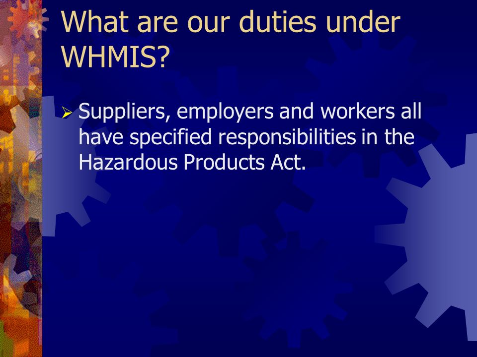 What are our duties under WHMIS