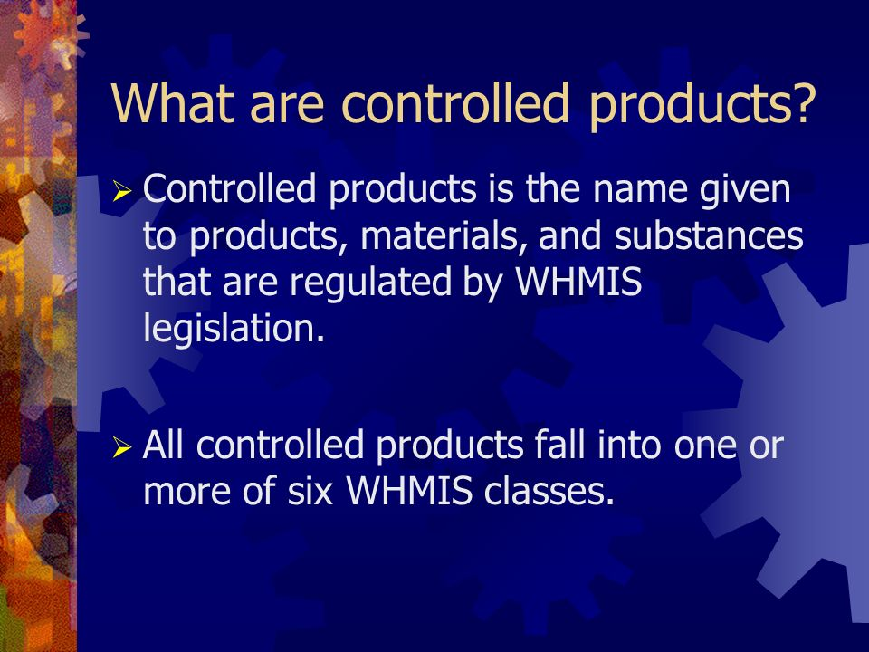 What are controlled products