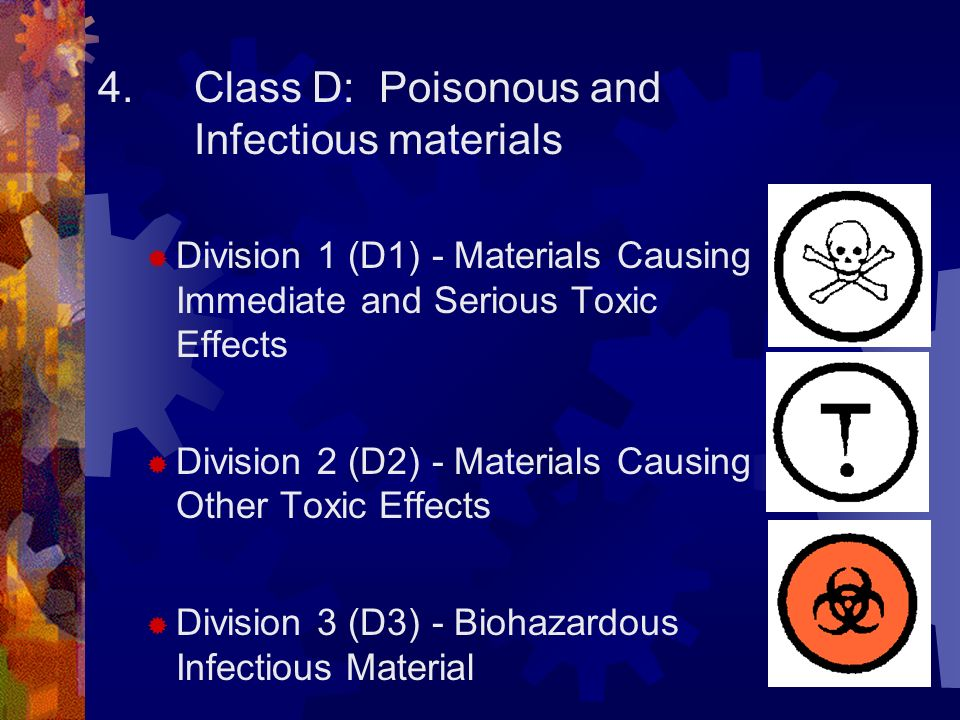 4. Class D: Poisonous and Infectious materials