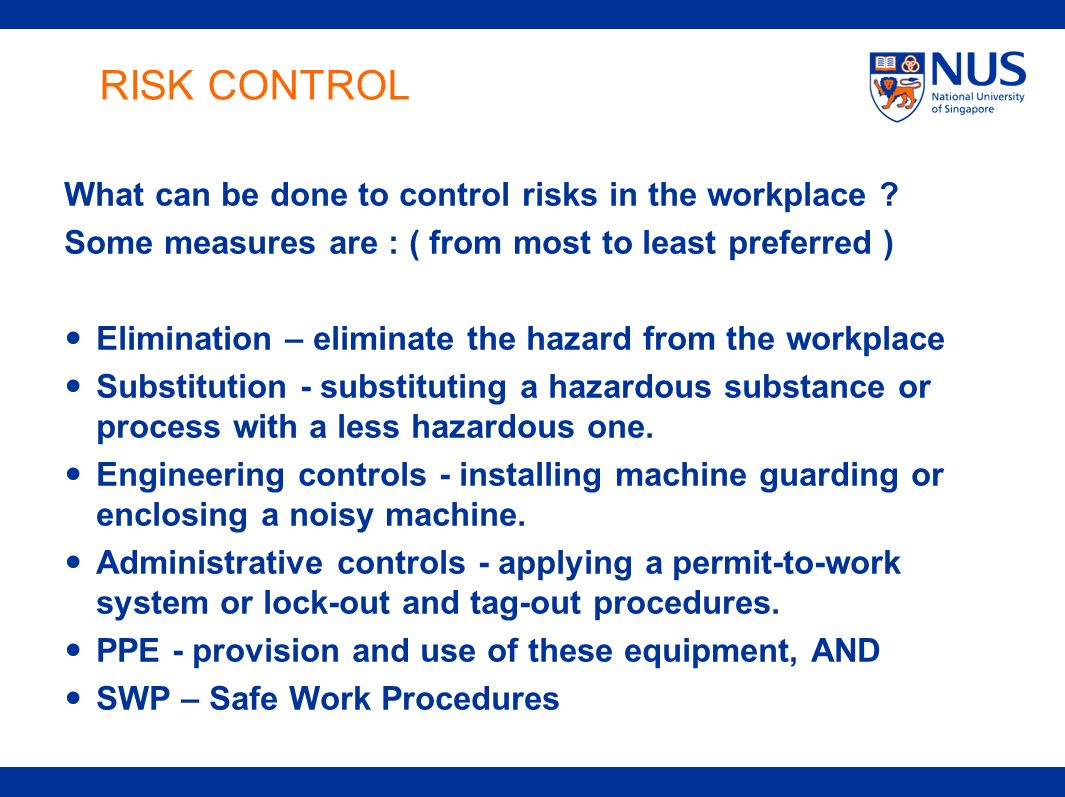 RISK CONTROL What can be done to control risks in the workplace