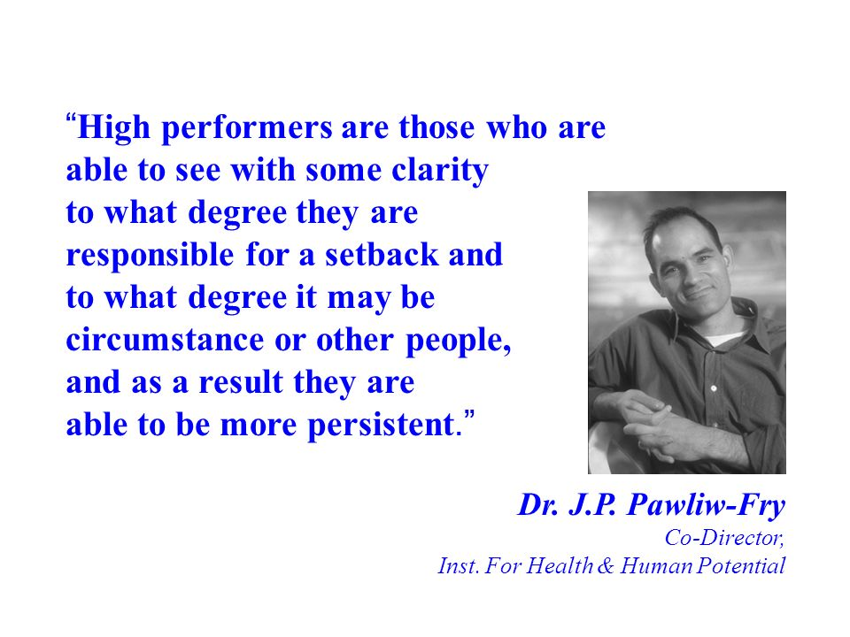 High performers are those who are able to see with some clarity