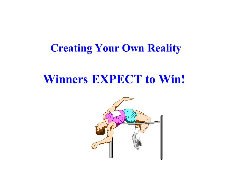 Creating Your Own Reality