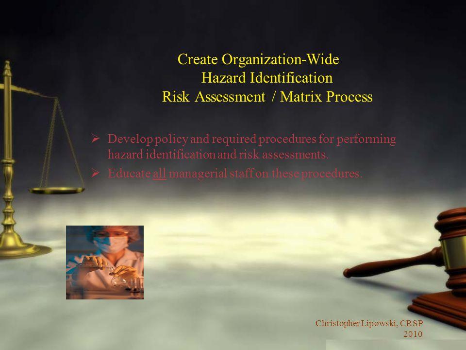 Create Organization-Wide Hazard Identification Risk Assessment / Matrix Process