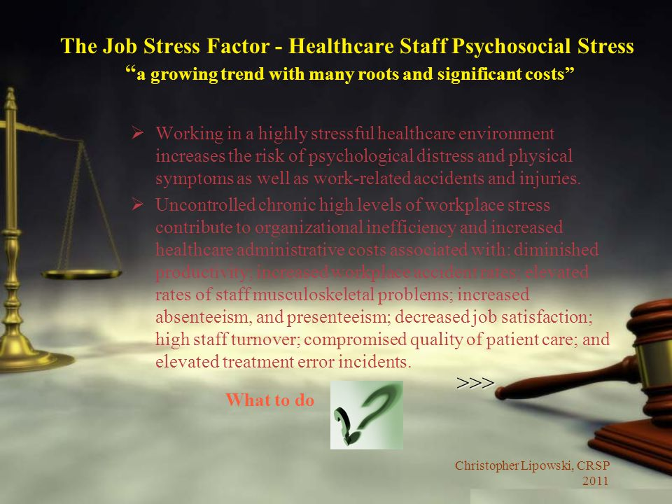 The Job Stress Factor - Healthcare Staff Psychosocial Stress a growing trend with many roots and significant costs