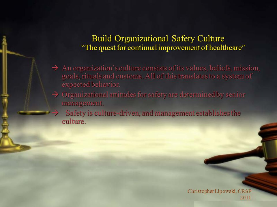 Build Organizational Safety Culture The quest for continual improvement of healthcare