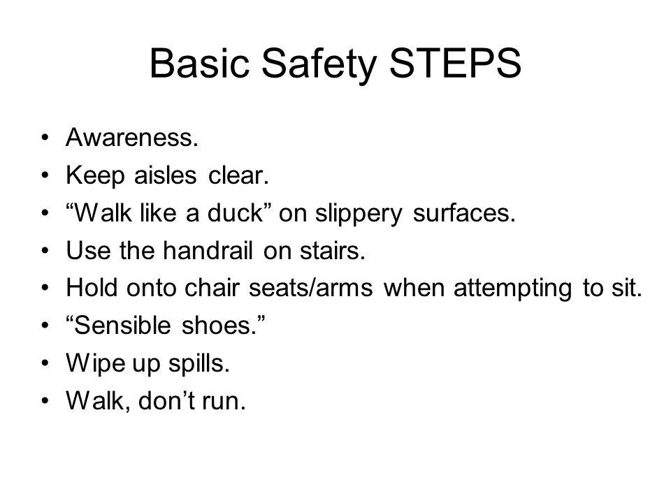 Basic Safety STEPS Awareness. Keep aisles clear.