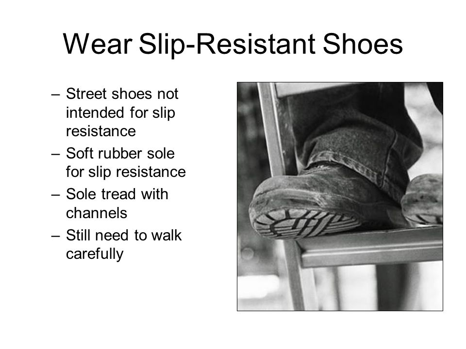 Wear Slip-Resistant Shoes