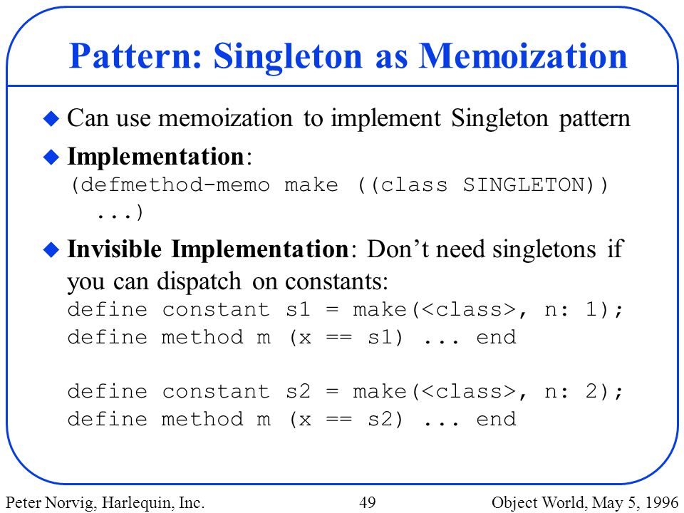 Pattern: Singleton as Memoization