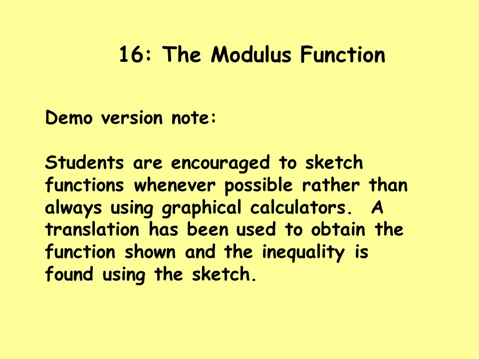 16: The Modulus Function Demo version note: