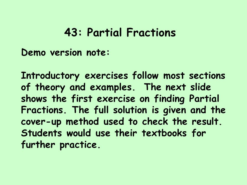43: Partial Fractions Demo version note: