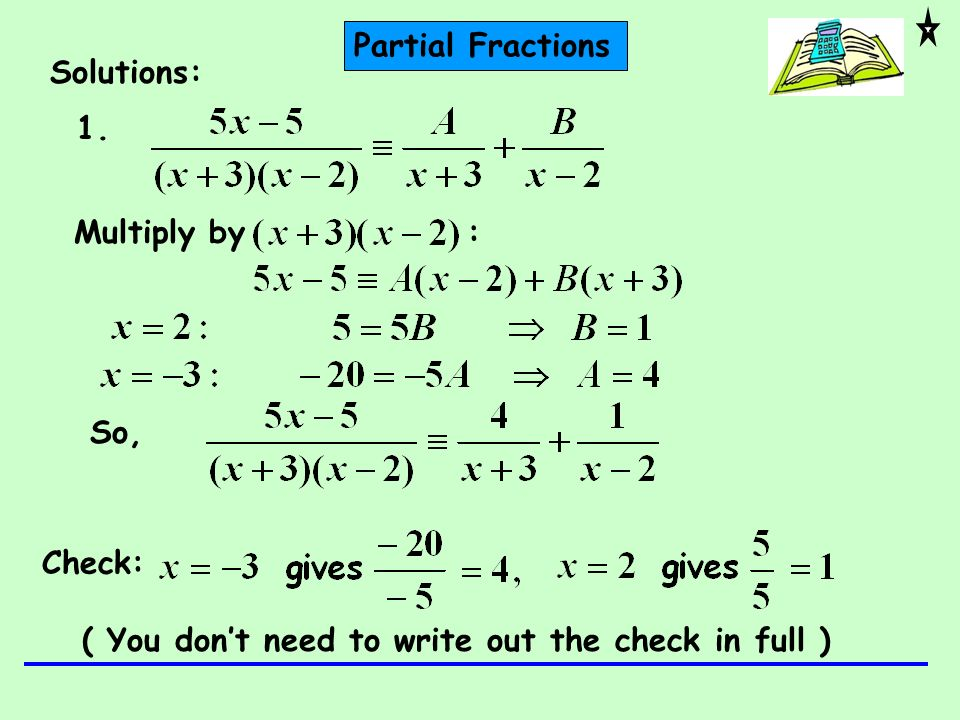 Partial Fractions Solutions: 1.