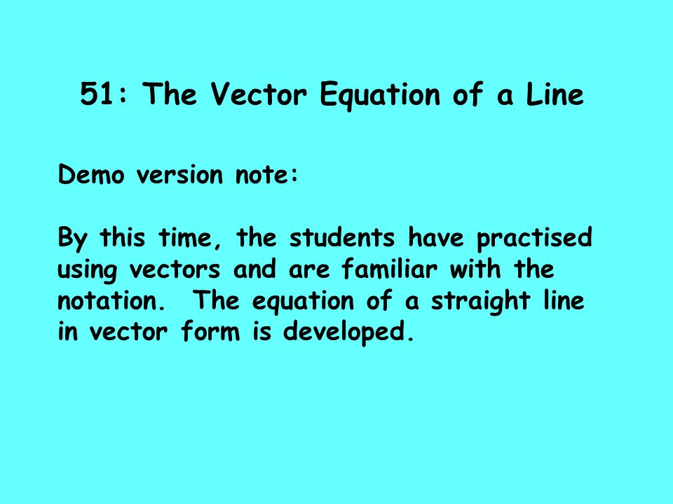 51: The Vector Equation of a Line
