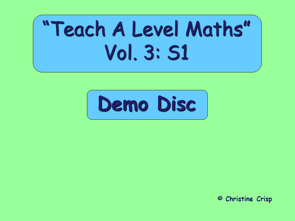 Teach A Level Maths Vol. 3: S1