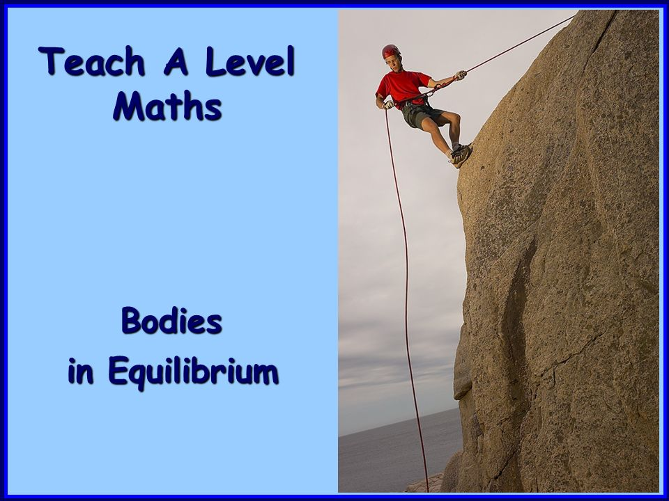 Teach A Level Maths Bodies in Equilibrium