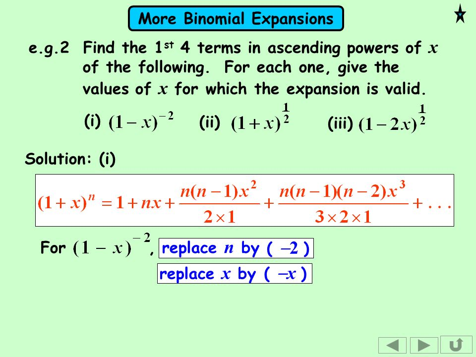 e. g. 2 Find the 1st 4 terms in ascending powers of x of the following