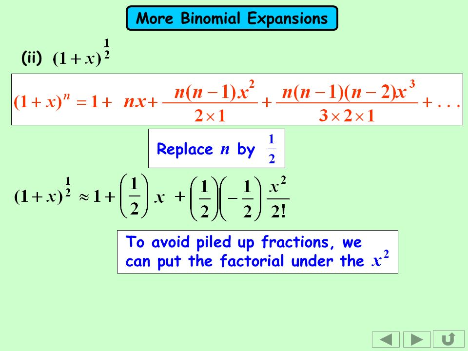 (ii) Replace n by To avoid piled up fractions, we can put the factorial under the