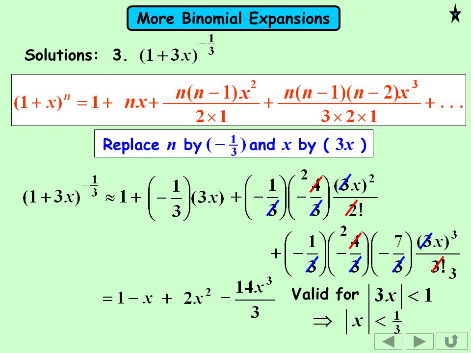 Solutions: 3. Replace n by and x by ( 3x ) Valid for