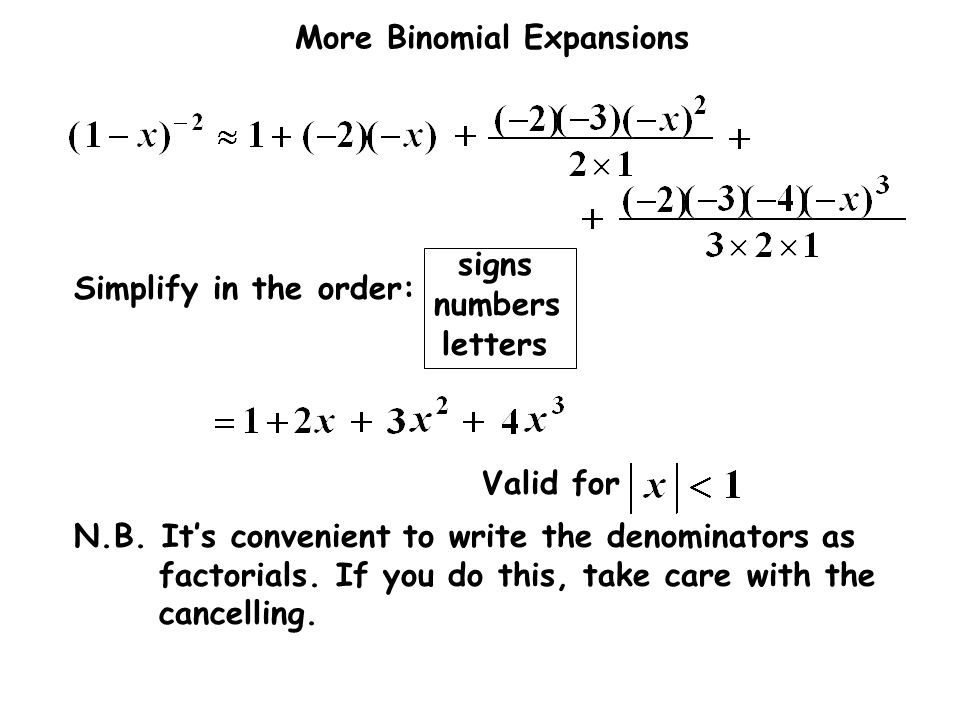 Valid for N.B. It's convenient to write the denominators as factorials. If you do this, take care with the cancelling.