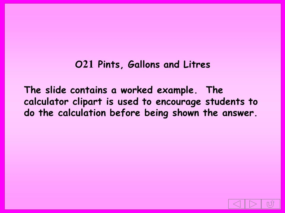 O21 Pints, Gallons and Litres