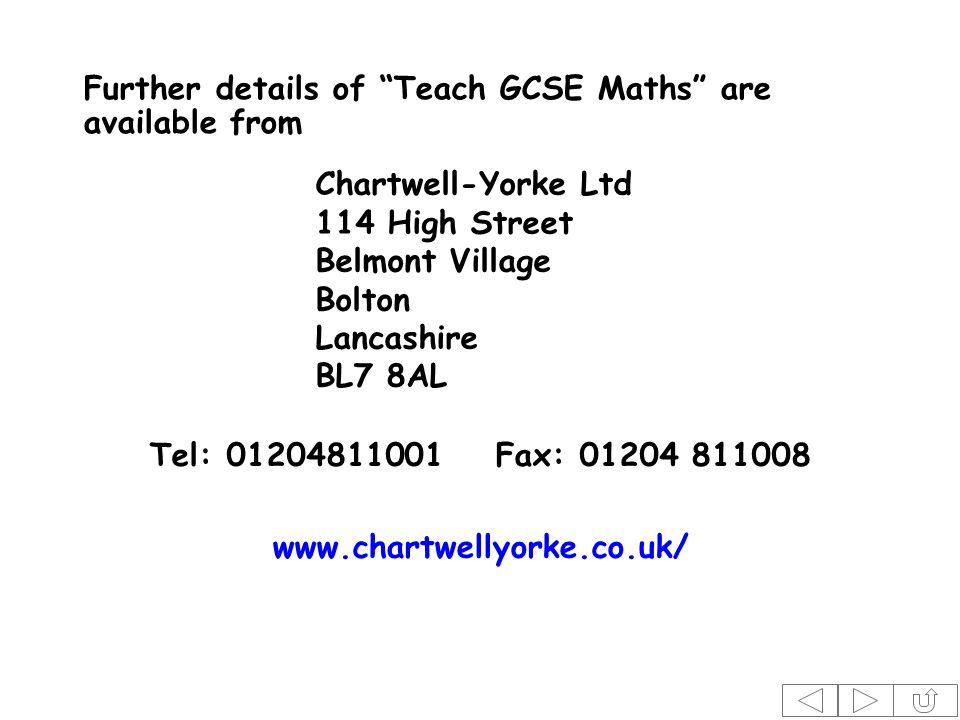Further details of Teach GCSE Maths are available from