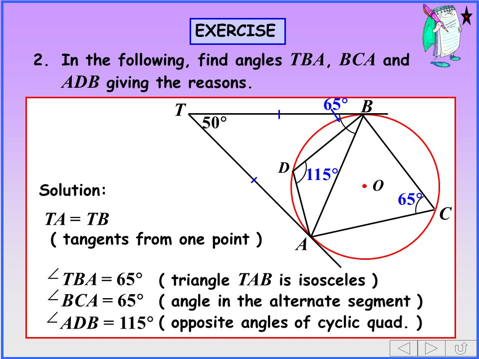 B T C TA = TB A TBA = 65 BCA = 65 ADB = 115 65 50 115 65