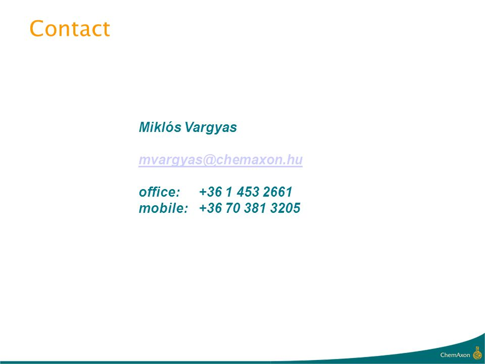 Contact Miklós Vargyas mvargyas@chemaxon.hu office: +36 1 453 2661