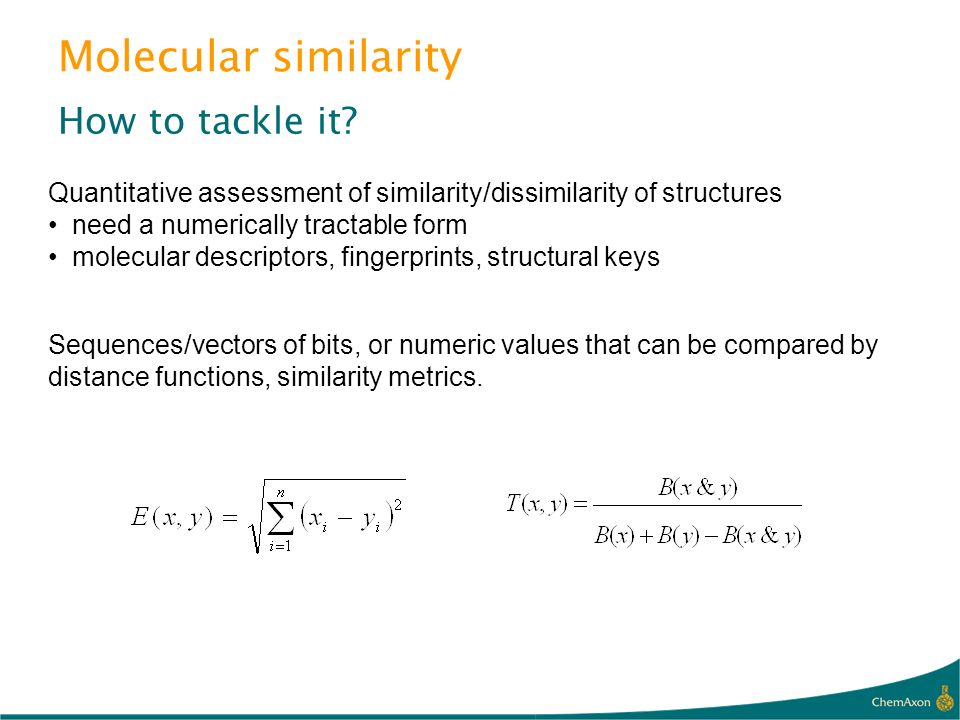 Molecular similarity How to tackle it