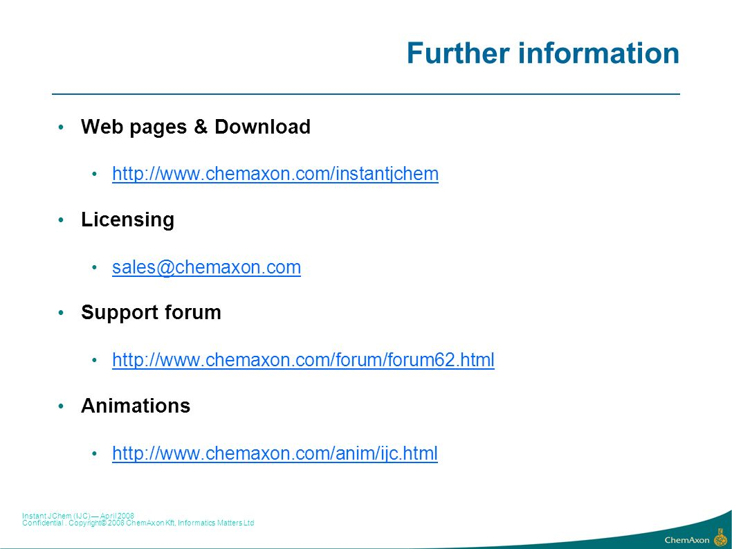 Further information Web pages & Download Licensing Support forum