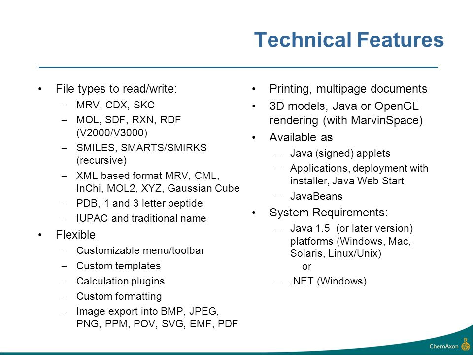 Technical Features File types to read/write: Flexible