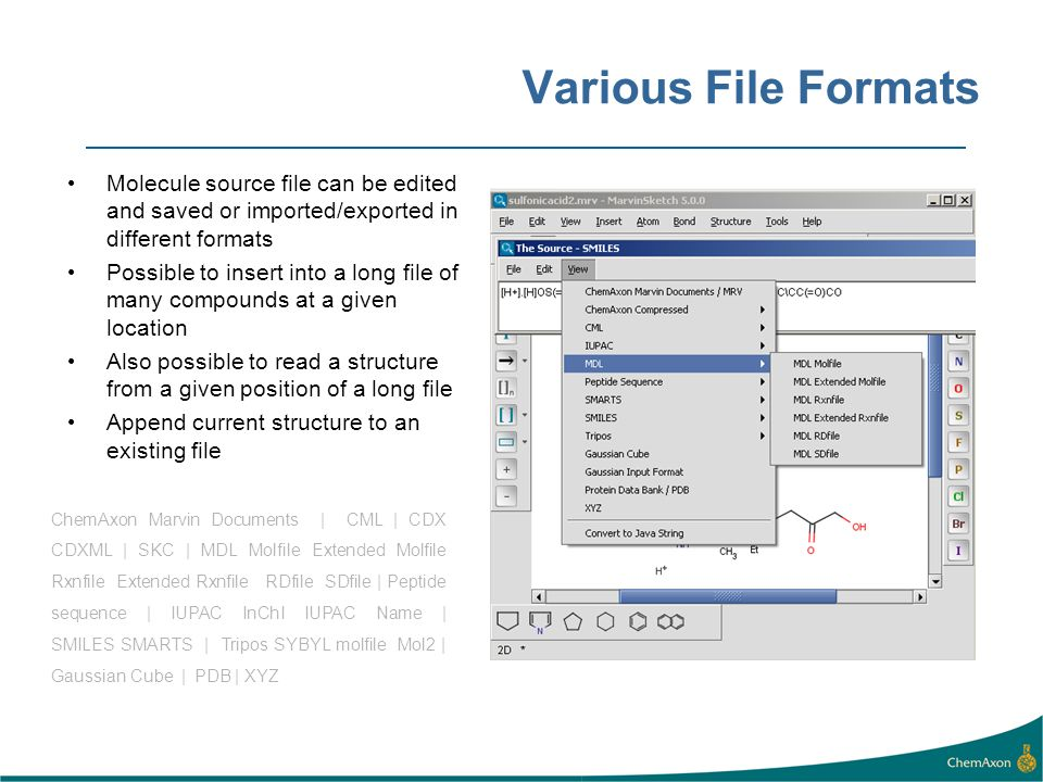 Various File Formats Molecule source file can be edited and saved or imported/exported in different formats.