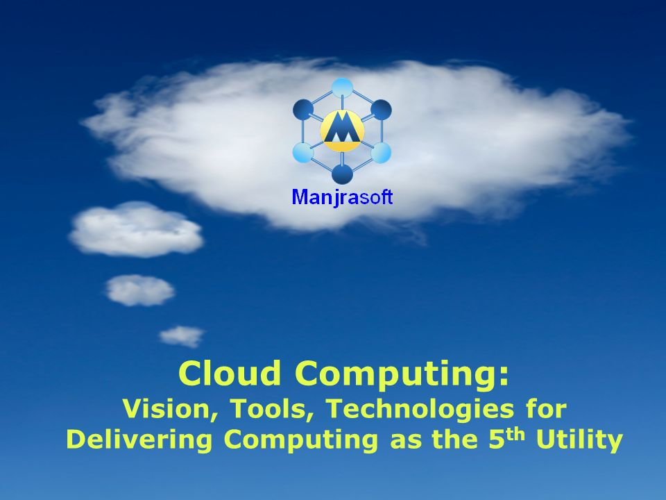 Cloud Computing: Vision, Tools, Technologies for Delivering Computing as the 5th Utility