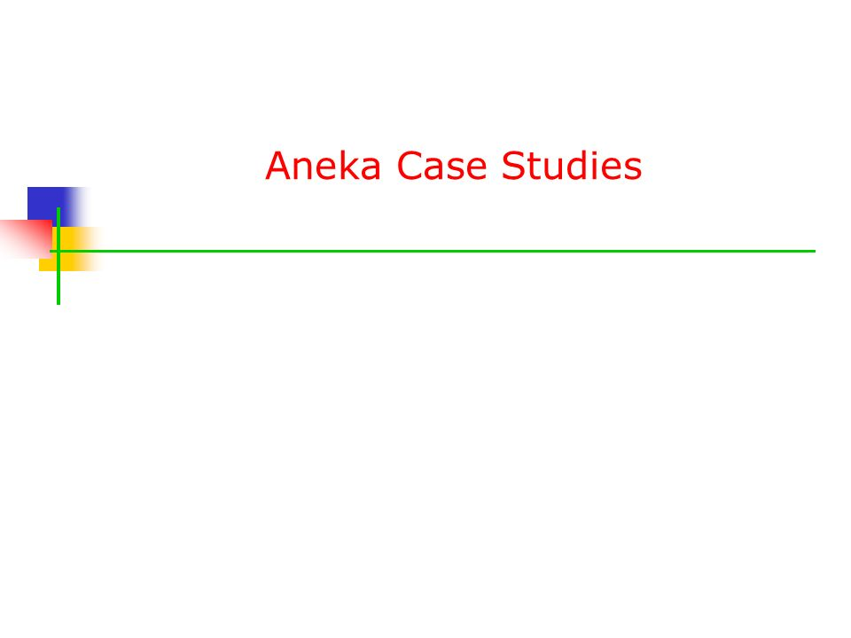 Aneka Case Studies