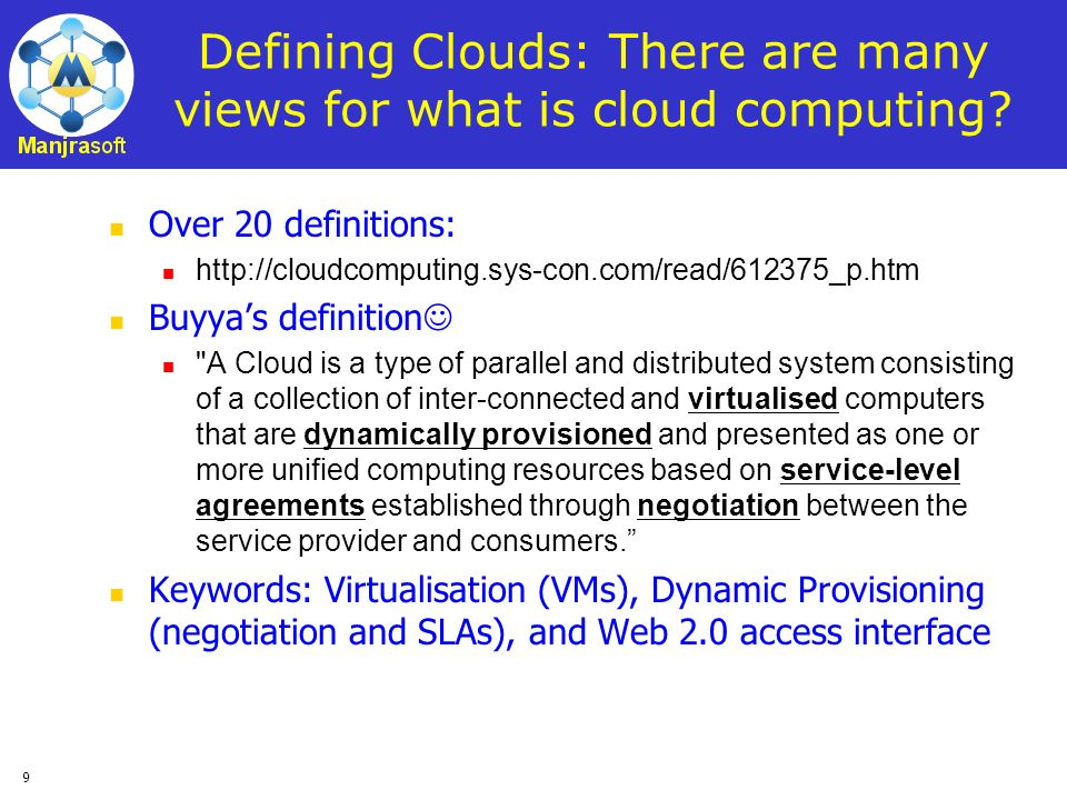 Defining Clouds: There are many views for what is cloud computing