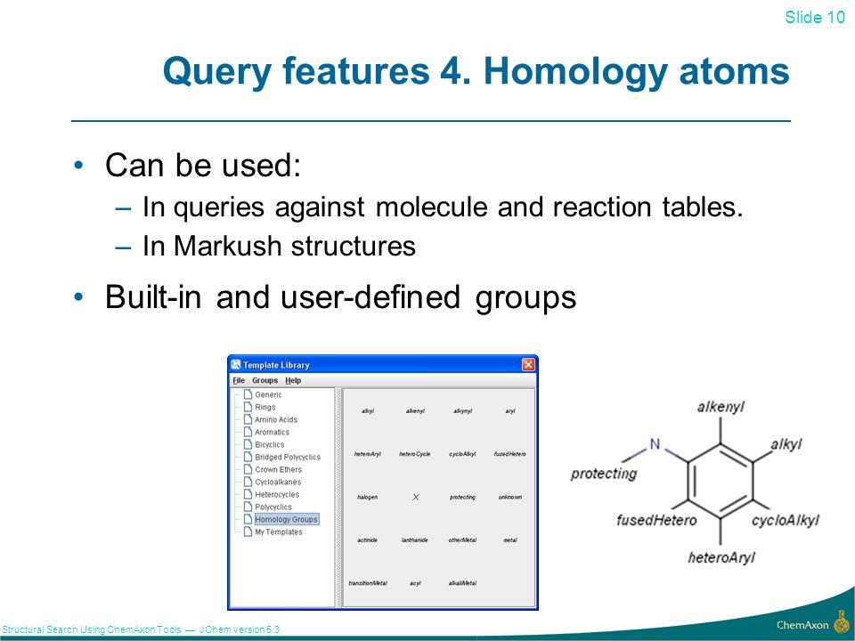 Query features 4. Homology atoms