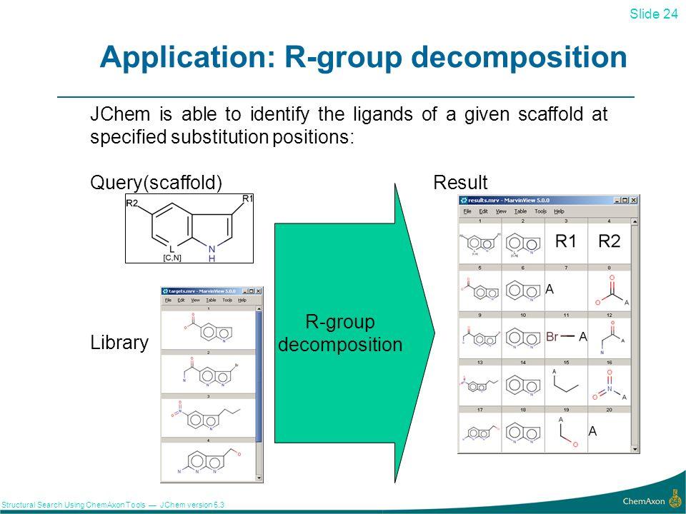 Application: R-group decomposition