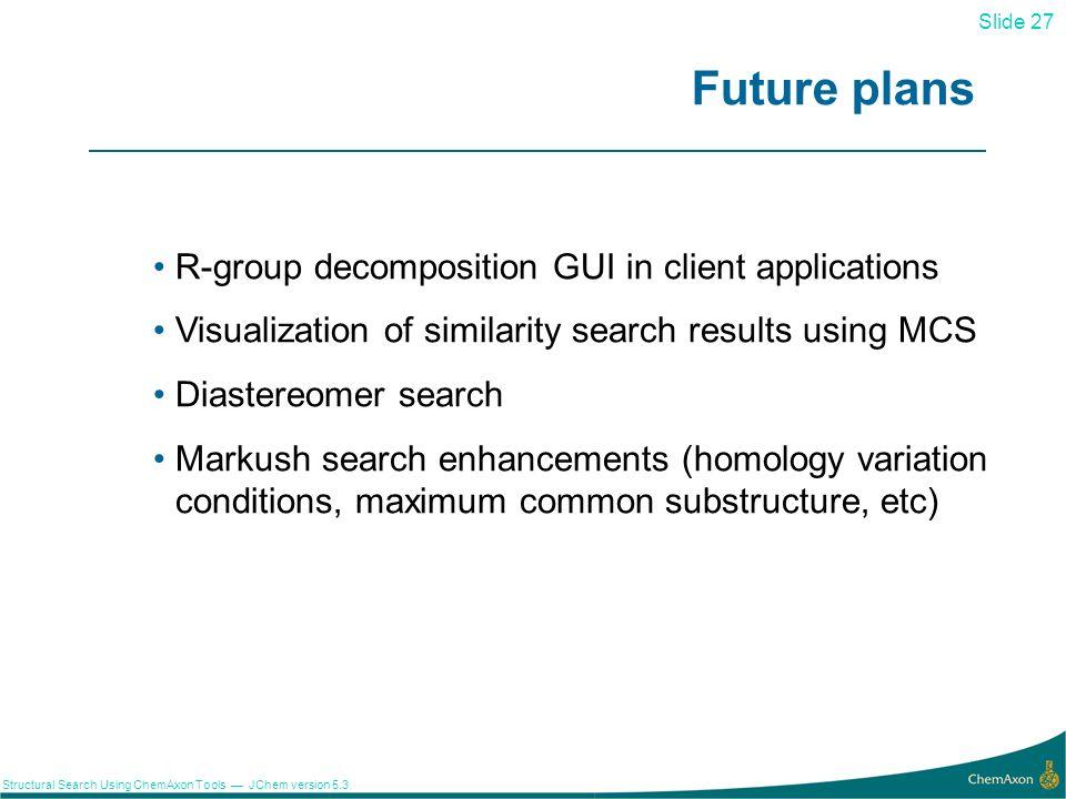 Future plans R-group decomposition GUI in client applications