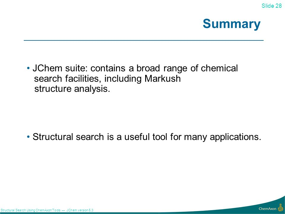 Summary JChem suite: contains a broad range of chemical search facilities, including Markush structure analysis.