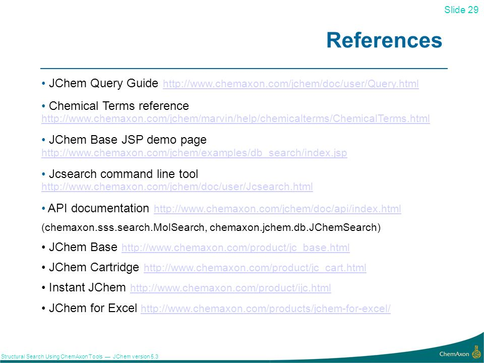 References JChem Query Guide http://www.chemaxon.com/jchem/doc/user/Query.html.