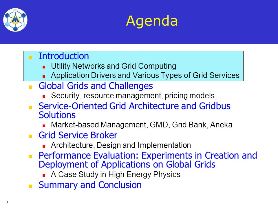 Agenda Introduction Global Grids and Challenges