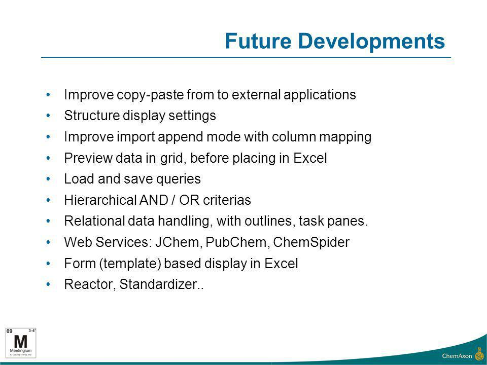 Future Developments Improve copy-paste from to external applications