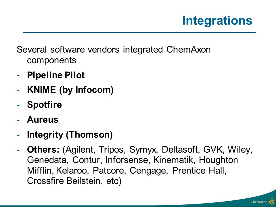 Integrations Several software vendors integrated ChemAxon components