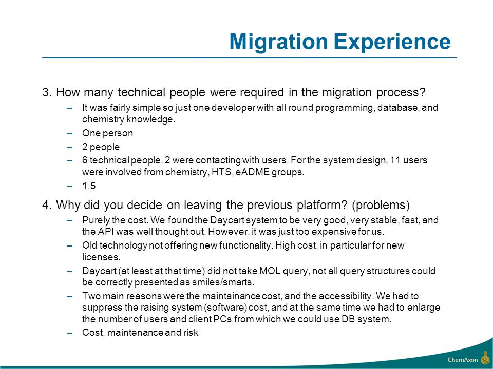Migration Experience 3. How many technical people were required in the migration process