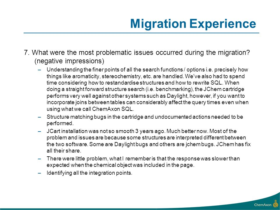 Migration Experience 7. What were the most problematic issues occurred during the migration (negative impressions)