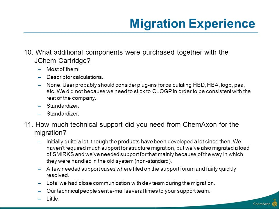 Migration Experience 10. What additional components were purchased together with the JChem Cartridge